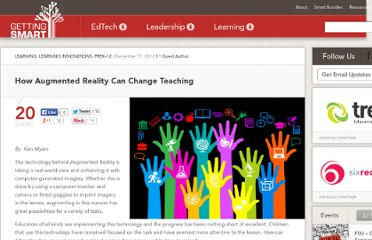 http://gettingsmart.com/cms/blog/2012/12/how-augmented-reality-can-change-teaching/