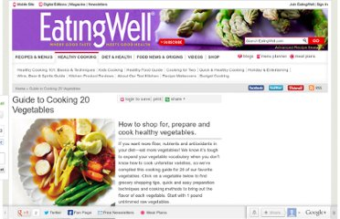 http://www.eatingwell.com/healthy_cooking/healthy_cooking_101/shopping_cooking_guides/guide_to_cooking_20_vegetables