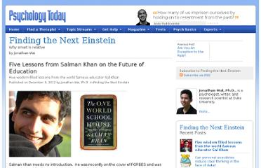 http://www.psychologytoday.com/blog/finding-the-next-einstein/201212/five-lessons-salman-khan-the-future-education