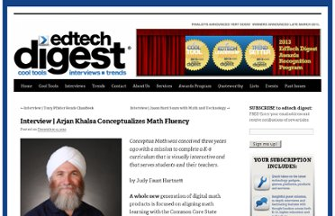 http://edtechdigest.wordpress.com/2012/12/11/interview-arjan-khalsa-conceptualizes-math-fluency/