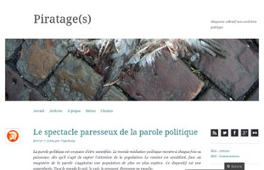 http://piratages.wordpress.com/2009/02/07/le-spectacle-paresseux-de-la-parole-politique/