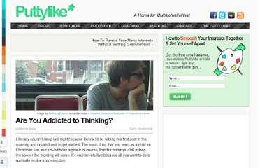 http://puttylike.com/are-you-addicted-to-thinking/