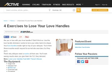 http://www.active.com/fitness/Articles/4-Exercises-to-Lose-our-Love-Handles
