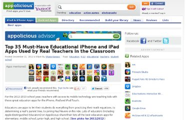 http://www.appolicious.com/education/articles/13035-top-35-must-have-educational-iphone-and-ipad-apps-used-by-real-teachers-in-the-classroom