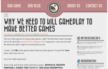 http://www.theastronauts.com/2012/11/why-we-need-to-kill-gameplay-to-make-better-games/