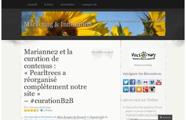 http://visionary.wordpress.com/2012/12/12/marianne2-et-la-curation-de-contenus-pearltrees-a-reorganise-completement-notre-site-curationb2b/