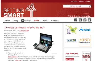 http://gettingsmart.com/cms/news/10-unique-lesson-ideas-for-byod-and-byot/