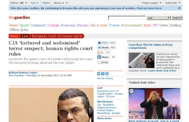 http://www.guardian.co.uk/law/2012/dec/13/cia-tortured-sodomised-terror-suspect
