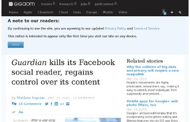 http://gigaom.com/2012/12/13/guardian-kills-its-facebook-social-reader-regains-control-over-its-content/