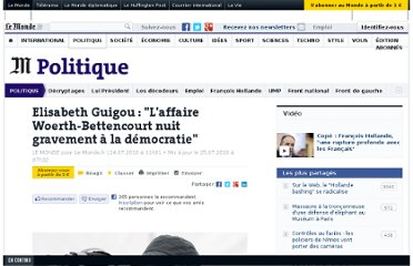 http://www.lemonde.fr/politique/article/2010/07/24/elisabeth-guigou-l-affaire-woerth-bettencourt-nuit-gravement-a-la-democratie_1391747_823448.html