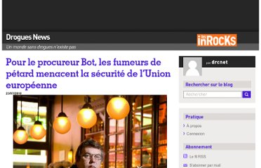 http://blogs.lesinrocks.com/droguesnews/2010/07/23/pour-yves-bot-les-fumeurs-de-petard-menacent-la-securite-de-lunion-europeenne/