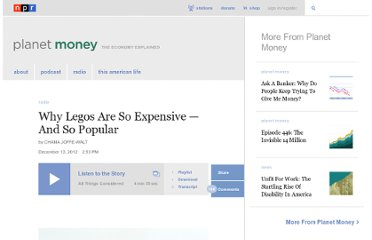 http://www.npr.org/blogs/money/2012/12/13/167055503/why-legos-are-so-expensive-and-so-popular