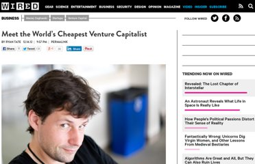 http://www.wired.com/business/2012/12/worlds-cheapest-venture-capitalist/