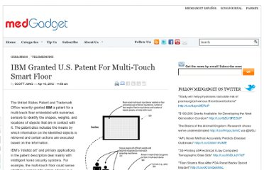 http://www.medgadget.com/2012/04/ibm-granted-u-s-patent-for-multi-touch-smart-floor.html