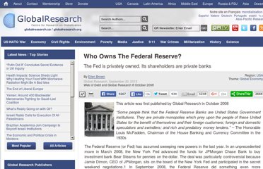 http://www.globalresearch.ca/who-owns-the-federal-reserve/10489