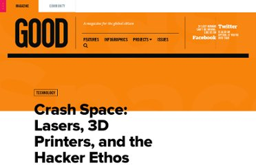 http://www.good.is/posts/crash-space-lasers-3d-printers-and-the-hacker-ethos