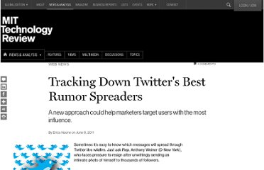http://www.technologyreview.com/news/424225/tracking-down-twitters-best-rumor-spreaders/