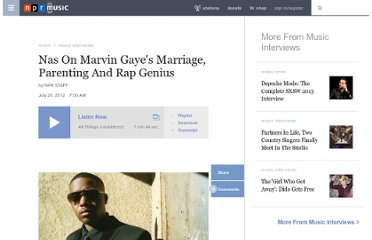 http://www.npr.org/2012/07/22/157043285/nas-on-marvin-gayes-marriage-parenting-and-rap-genius