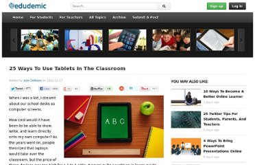 http://edudemic.com/2012/12/25-ways-to-use-tablets-in-the-classroom/