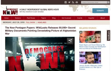 http://www.democracynow.org/2010/7/26/the_new_pentagon_papers_wikileaks_releases