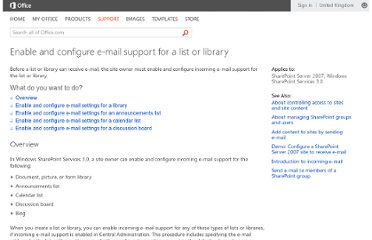 http://office.microsoft.com/en-gb/sharepoint-server-help/enable-and-configure-e-mail-support-for-a-list-or-library-HA010082307.aspx