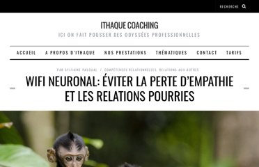 http://www.ithaquecoaching.com/articles/wifi-neuronal-eviter-perte-empathie-relations-pourries-3825.html