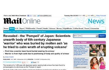 http://www.dailymail.co.uk/news/article-2250023/Pompeii-Japan-Scientists-unearth-body-6th-century-Japanese-warrior-buried-molten-ash.html