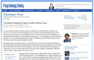 http://www.psychologytoday.com/blog/extreme-fear/201005/the-most-amazing-feat-self-control-ever