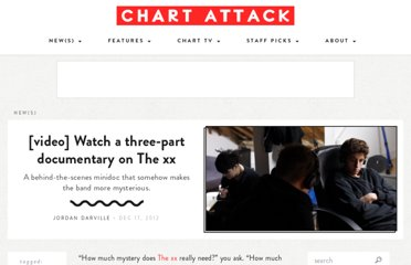 http://www.chartattack.com/watch/2012/12/17/video-watch-a-three-part-documentary-on-the-xx/