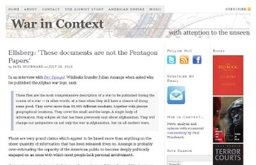 http://warincontext.org/2010/07/26/ellsberg-these-documents-are-not-the-pentagon-papers/