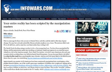 http://www.infowars.com/mayan-calendar-sandy-hook-peace-prize-obama-your-entire-reality-has-been-scripted-by-the-manipulation-masters/