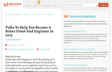 http://www.smashingmagazine.com/2012/12/22/talks-to-help-you-become-a-better-front-end-engineer-in-2013/