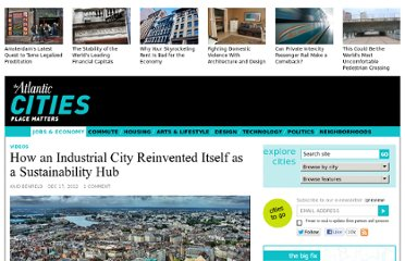 http://www.theatlanticcities.com/jobs-and-economy/2012/12/how-industrial-city-reinvented-itself-sustainability-hub/4186/