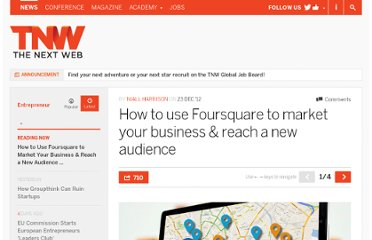 http://thenextweb.com/entrepreneur/2012/12/23/how-to-use-foursquare-to-market-your-business-reach-a-new-audience/
