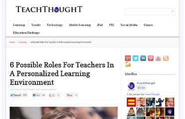 http://www.teachthought.com/learning/6-possible-roles-for-teachers-in-a-personalized-learning-environment/