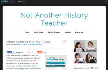 http://notanotherhistoryteacher.edublogs.org/2012/12/23/infuse-learning-into-your-class/