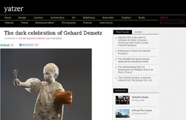 http://www.yatzer.com/feed_1931_the_dark_celebration_of_gehard_demetz