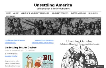 https://unsettlingamerica.wordpress.com/2011/09/08/un-settling-settler-desires/
