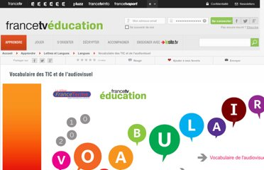 http://education.francetv.fr/site-thematique/vocabulaire-des-tic-et-de-l-audiovisuel-o23676