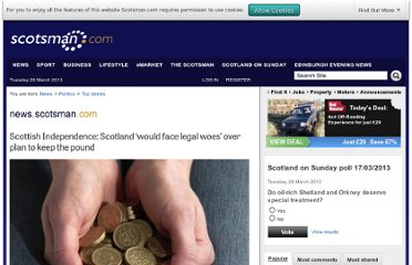 http://www.scotsman.com/news/politics/top-stories/scottish-independence-scotland-would-face-legal-woes-over-plan-to-keep-the-pound-1-2707569