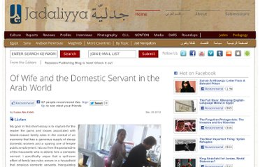 http://www.jadaliyya.com/pages/index/9229/of-wife-and-the-domestic-servant-in-the-arab-world