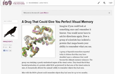 http://io9.com/5306489/a-drug-that-could-give-you-perfect-visual-memory