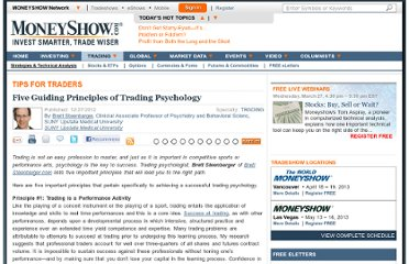 http://www.moneyshow.com/trading/article/32/DAYTRADERS-30139/Five-Guiding-Principles-of-Trading-Psychology/
