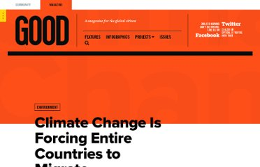 http://www.good.is/posts/climate-change-is-forcing-entire-countries-to-migrate