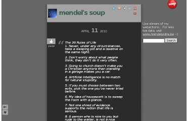 http://mendel.soup.io/post/52750575/The-36-Rules-of-Life1-Never-under