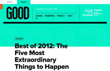 http://www.good.is/posts/best-of-2012-the-five-most-extraordinary-things-to-happen-in-education