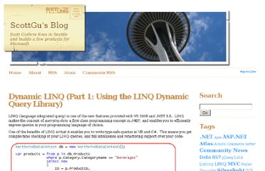 http://weblogs.asp.net/scottgu/archive/2008/01/07/dynamic-linq-part-1-using-the-linq-dynamic-query-library.aspx