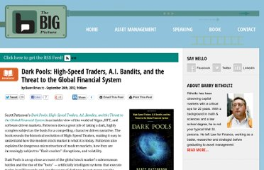 http://www.ritholtz.com/blog/2012/09/dark-pools-high-speed-traders-a-i-bandits-and-the-threat-to-the-global-financial-system/