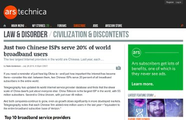 http://arstechnica.com/tech-policy/news/2010/07/just-two-chinese-isps-serve-20-of-world-broadband-users.ars