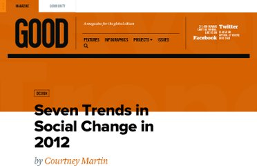 http://www.good.is/posts/seven-trends-in-social-change-in-2012